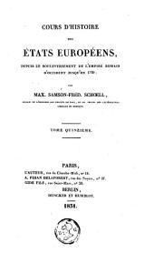 Cours d'histoire des états européens: depuis le bouleversement de l'empire romain d'occident jusqu'en 1789, Volume15