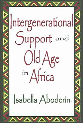 Intergenerational Support and Old Age in Africa
