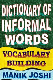 Dictionary of Informal Words: Vocabulary Building