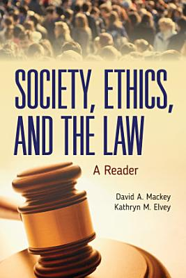 Society  Ethics  and the Law  A Reader PDF