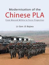 Modernization of the Chinese PLA: From Massed Militia to Force Projection