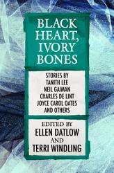 Black Heart Ivory Bones Book PDF