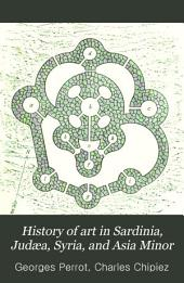 History of Art in Sardinia, Judæa, Syria, and Asia Minor: Part 1