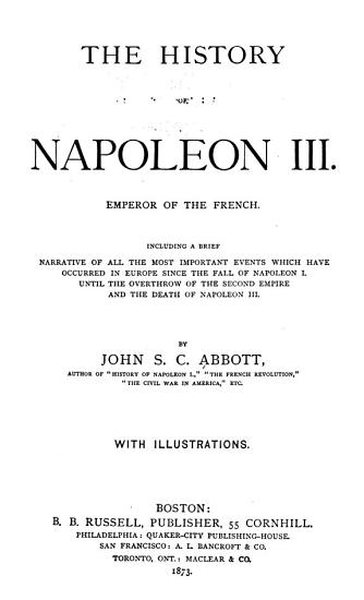 The History of Napoleon III  Emperor of the French PDF