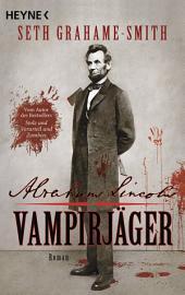 Abraham Lincoln - Vampirjäger: Roman
