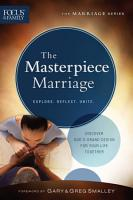 The Masterpiece Marriage  Focus on the Family Marriage Series  PDF