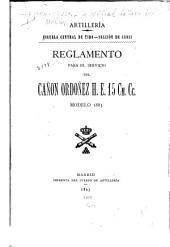 Reglamento para el servicio del cañon Ordoñez H.E. 15 cm. cc., modelo 1885