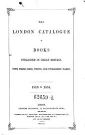 The London Catalogue of books published in Great Britain with their sizes prices and publisher's names. 1816 to 1851