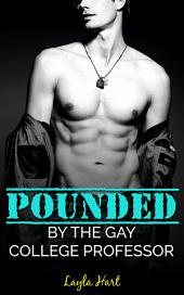 Pounded by the Gay College Professor (BDSM older younger bicurious short steamy romance)