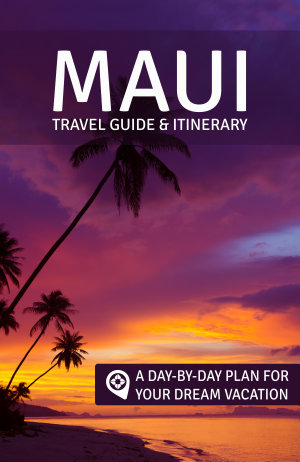 Maui  Travel Guide   Itinerary