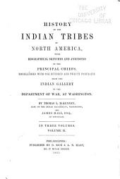 History of the Indian Tribes of North America: With Biographical Sketches and Anecdotes of the Principal Chiefs, Volume 2