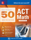 McGraw-Hill Education: Top 50 ACT Math Skills for a Top Score, Second Edition