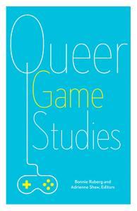 Queer Game Studies
