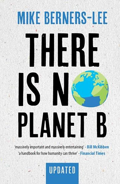 Download There Is No Planet B Book