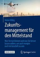 Zukunftsmanagement f  r den Mittelstand PDF
