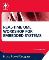 Real-Time UML Workshop for Embedded Systems: Edition 2