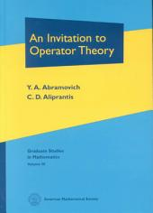 An Invitation to Operator Theory: Volume 1