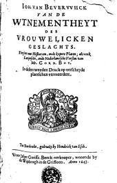 Ioh. van Bevervviick Van de wtnementheyt des vrouwelicken geslachts ... als oock Latijnsche, ende Nederlantsche verssen van Mr. Corn. Boy