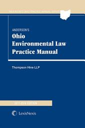 Anderson's Ohio Environmental Law Practice Manual, 2017-2018 Edition: Edition 11