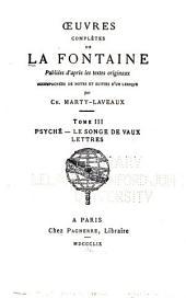 Œuvres complètes ...: Psyche. Le songe de Vaux. Lettres