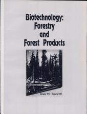Biotechnology: Forestry and Forest Products. Bibliography January 92-January 95