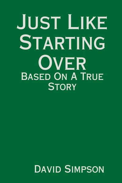 Download Just Like Starting Over  Based On A True Story Book