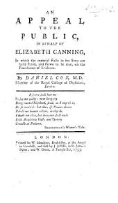 An Appeal to the Public, in behalf of Elizabeth Canning, in which the material facts in her story are fairly stated, and shewn to be true, etc