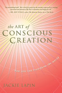 The Art of Conscious Creation PDF