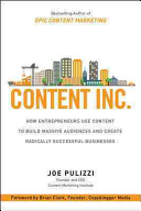 Content Inc   How Entrepreneurs Use Content to Build Massive Audiences and Create Radically Successful Businesses
