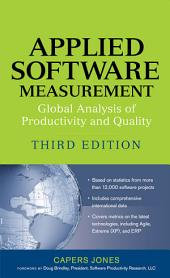 Applied Software Measurement: Global Analysis of Productivity and Quality, Edition 3