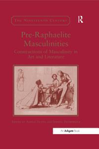 Pre Raphaelite Masculinities PDF