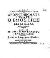 Schediasma historico-criticum de apophthegmate Ignatii: Ho emos erōs estaurōtai