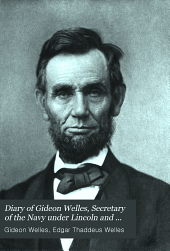 Diary of Gideon Welles: Secretary of the Navy Under Lincoln and Johnson, Volume 2