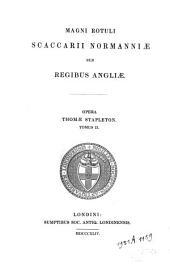 Magni rotuli Scaccarii Normanniae sub regibus Angliae: Volume 2