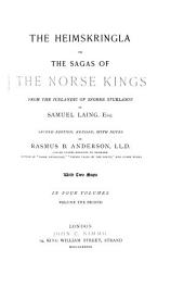 The Heimskringla: Or, The Sagas of the Norse Kings from the Icelandic of Snorre Sturlason, Volume 2