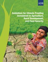 Guidelines for Climate Proofing Investment in Agriculture, Rural Development, and Food Security