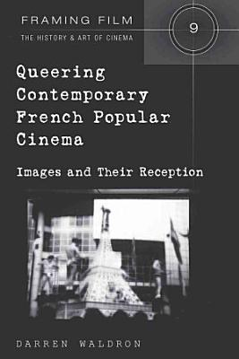 Queering Contemporary French Popular Cinema PDF