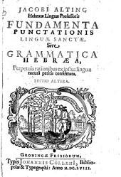 Fundamenta punctationis linguae sanctae; sive grammatica Hebraea. Ed. altera