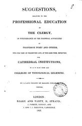 Suggestions Relating To The Professional Education Of The Clergy By A Late Fellow Of Balliol College Oxford Book PDF