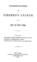 Catalogue of Books in the Firemen s Lyceum of the City of New York PDF