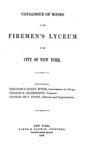 Catalogue of Books in the Firemen's Lyceum of the City of New York