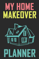 My Home Makeover Planner