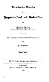 Die mechanischen Prinzipien der Ingenieurkunst und Architektur, übers. und mit Erläuterungen versehen von H. Scheffler: Volume 2
