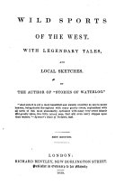 "Wild Sports of the West. With Legendary Tales, and Local Sketches. By the Author of ""Stories of Waterloo"" [i.e. William H. Maxwell]. New Edition, Revised and Corrected"