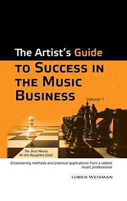 The Artist s Guide to Success in the Music Business