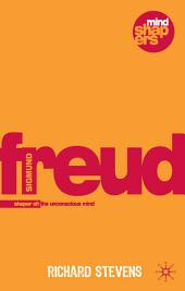 Sigmund Freud: Examining the Essence of his Contribution