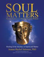 Soul Matters: Modern Science Confirming Ancient Wisdom