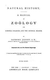 Natural History: A Manual of Zoölogy for Schools, Colleges, and the General Reader