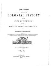 Documents Relative to the Colonial History of the State of New-York: Volume 6