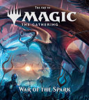 Download The Art of Magic  The Gathering   War of the Spark Book